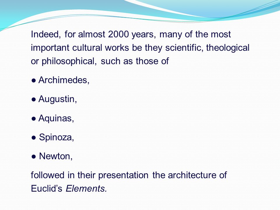 Indeed, for almost 2000 years, many of the most important cultural works be they scientific, theological or philosophical, such as those of ● Archimed