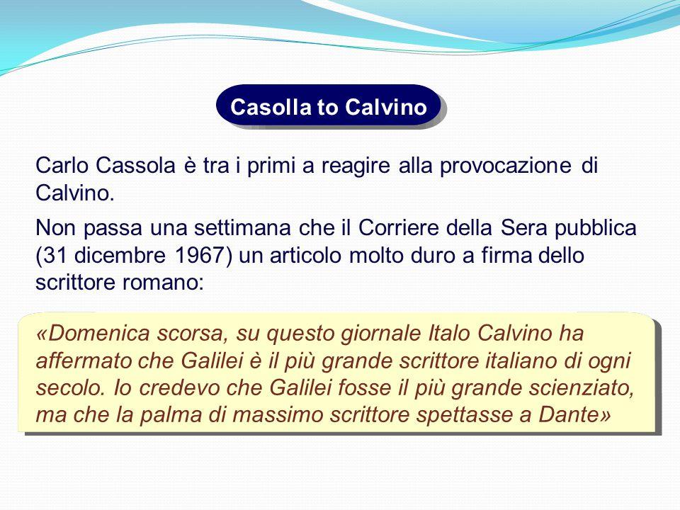 «Domenica scorsa, su questo giornale Italo Calvino ha affermato che Galilei è il più grande scrittore italiano di ogni secolo.