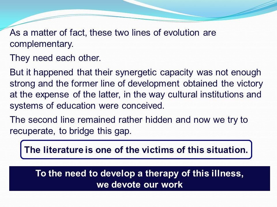 The second, hidden line of evolution of the human knowledge and creativity is, in some respect, more demanding, more exigent, than the first one, because it requires the understanding of different, heterogeneous disciplines, while we were trained to pay attention to one discipline, with respect to which we will define our profession.