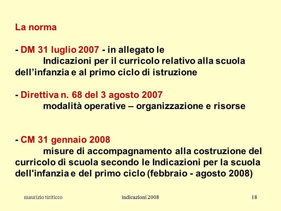 indicazioni 200818maurizio tiriticcoindicazioni 200818 La norma - DM 31 luglio 2007 - in allegato le Indicazioni per il curricolo relativo alla scuola