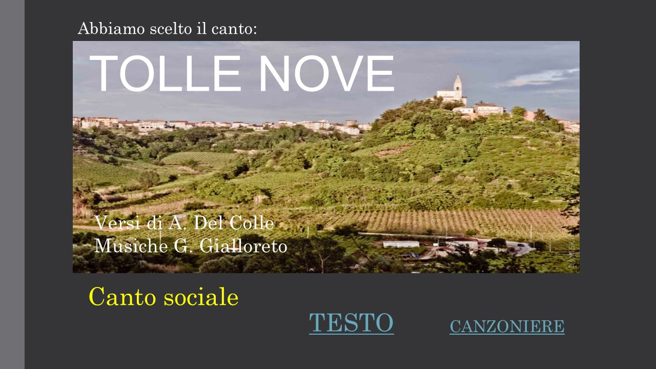 TOLLE NOVE Versi di A.Del Colle Musiche G.