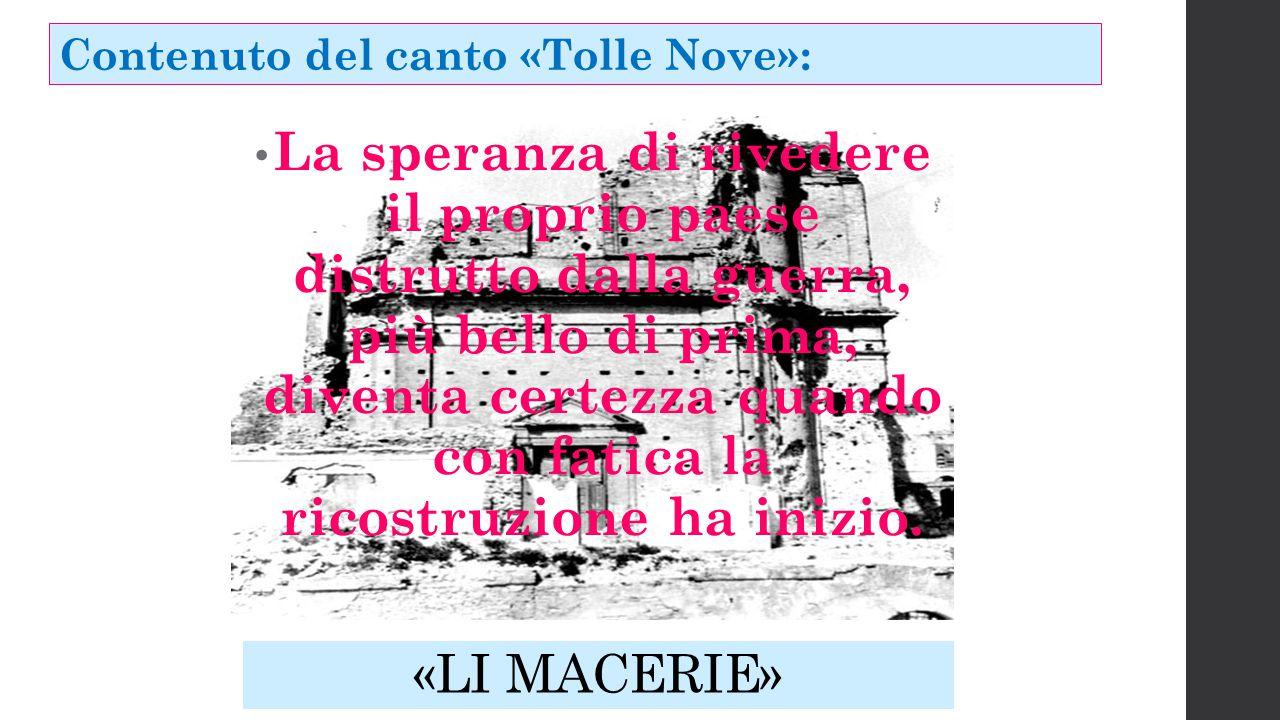 TOLLE NOVE Versi di A. Del Colle Musiche G. Gialloreto Canto sociale TESTO CANZONIERE Abbiamo scelto il canto :