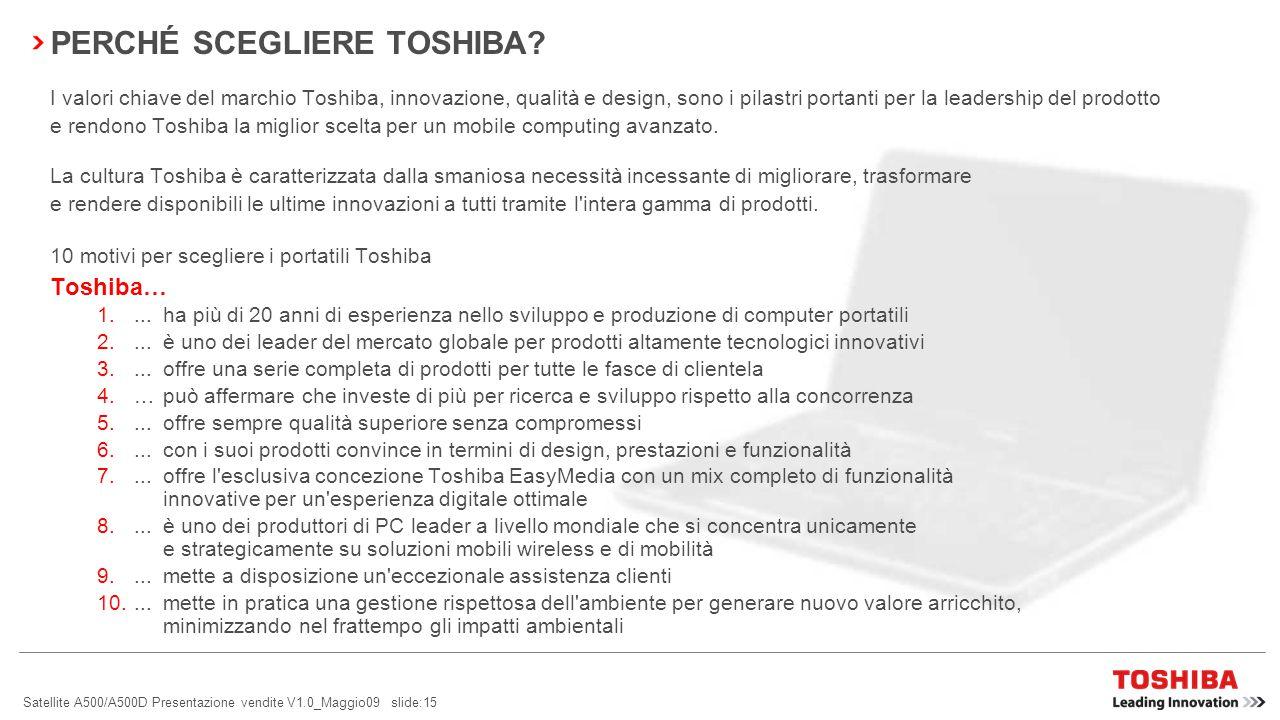Satellite A500/A500D Presentazione vendite V1.0_Maggio09 slide:14 FUNZIONI EASYMEDIA Toshiba EasyMedia – l esperienza digitale più intelligente.