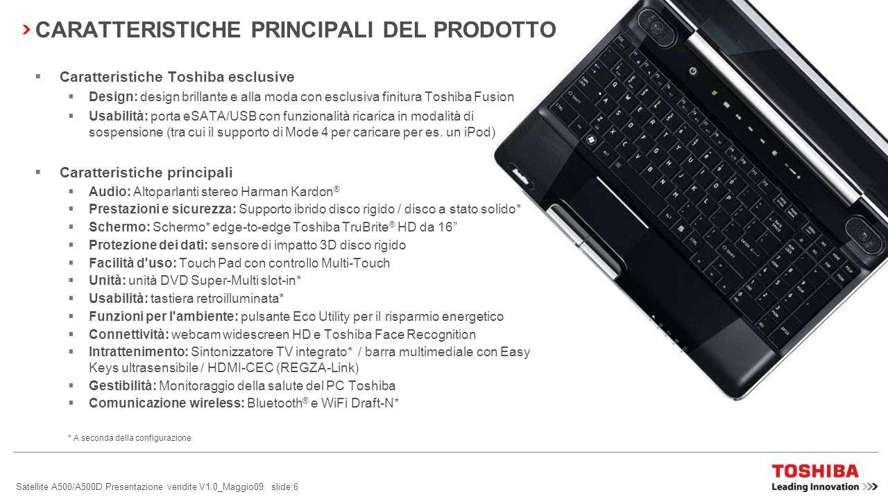 Satellite A500/A500D Presentazione vendite V1.0_Maggio09 slide:26 PARTNER AFFILIATI  Toshiba ha collaborato con Google per migliorare l esperienza di computing mobile.