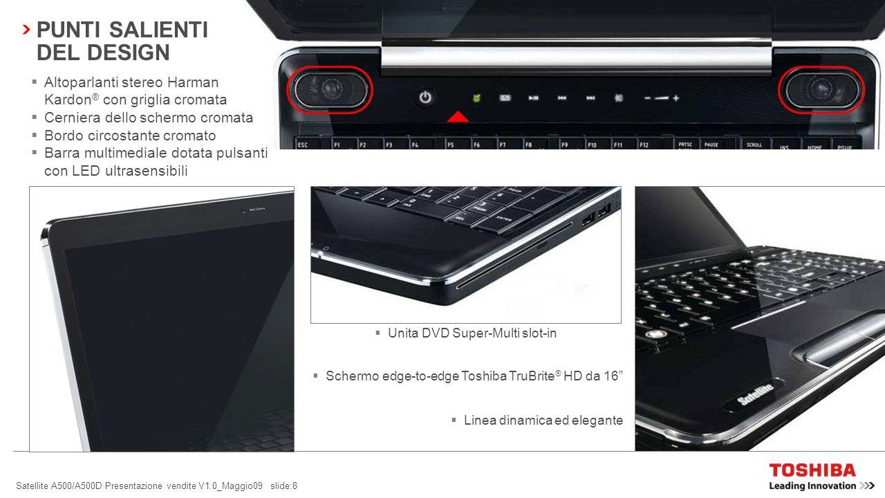 Satellite A500/A500D Presentazione vendite V1.0_Maggio09 slide:28