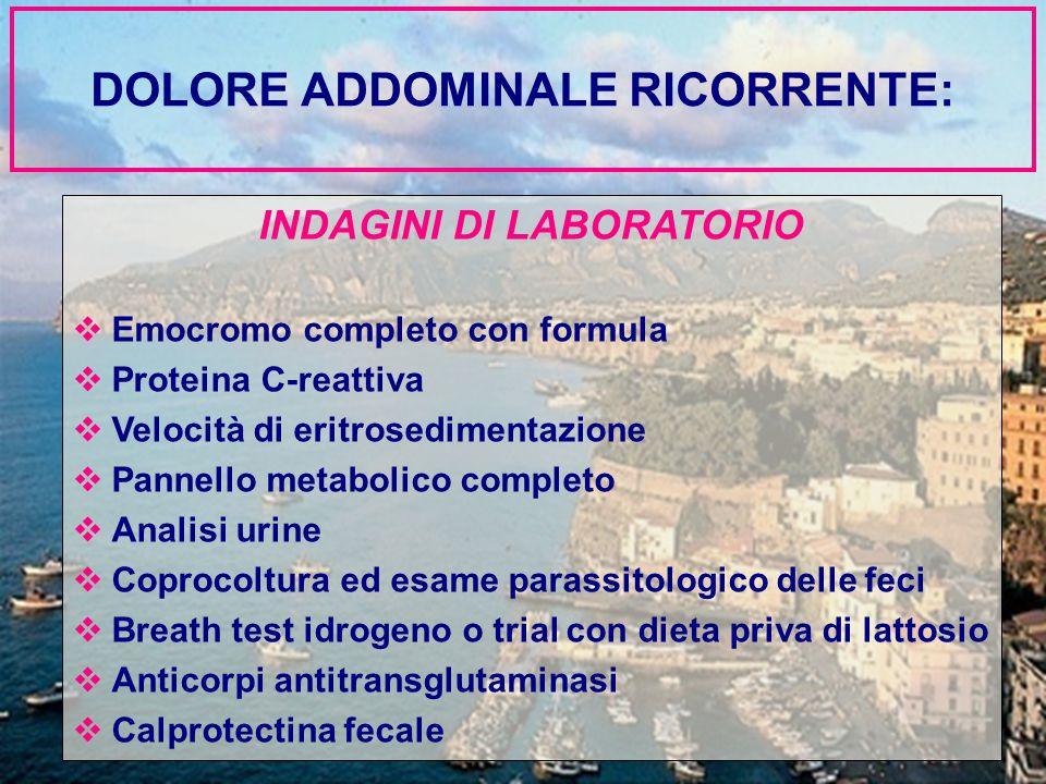 INDAGINI DI LABORATORIO  Emocromo completo con formula  Proteina C-reattiva  Velocità di eritrosedimentazione  Pannello metabolico completo  Anal