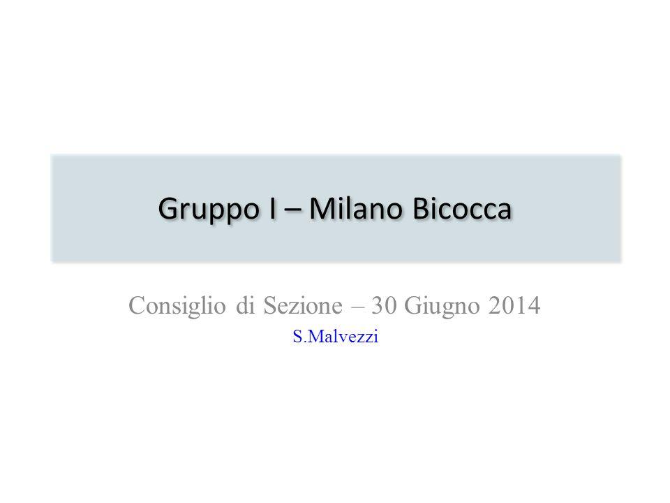 Gruppo I – Milano Bicocca Consiglio di Sezione – 30 Giugno 2014 S.Malvezzi