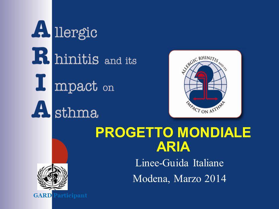 PROGETTO MONDIALE ARIA Linee-Guida Italiane Modena, Marzo 2014 GARD Participant