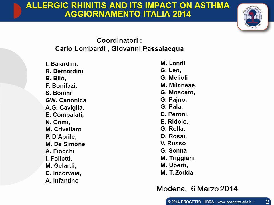 Modena, 6 Marzo 2014 Coordinatori : Carlo Lombardi, Giovanni Passalacqua I. Baiardini, R. Bernardini B. Bilò, F. Bonifazi, S. Bonini GW. Canonica A.G.
