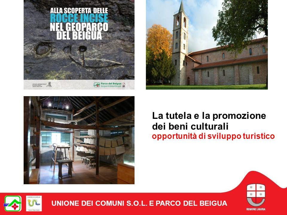 La tutela e la promozione dei beni culturali opportunità di sviluppo turistico UNIONE DEI COMUNI S.O.L.