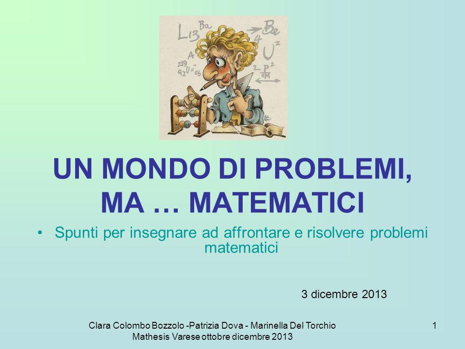 Clara Colombo Bozzolo -Patrizia Dova - Marinella Del Torchio Mathesis Varese ottobre dicembre 2013 12 O.