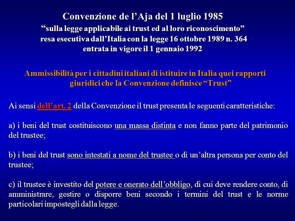 Convenzione de l'Aja del 1 luglio 1985 sulla legge applicabile ai trust ed al loro riconoscimento resa esecutiva dall'Italia con la legge 16 ottobre 1989 n.