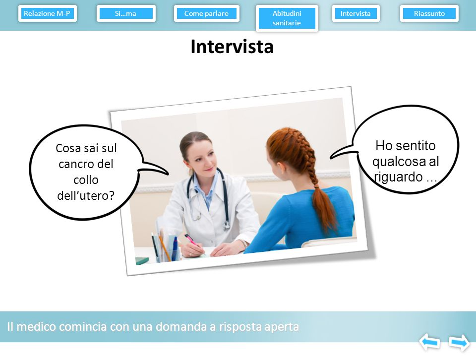 Prontezza: una questione di priorità Relazione M-P Come parlare Abitudini sanitarie Intervista Riassunto Le donne possono essere disposte e in grado di prendersi cura della propria salute, ma non sono pronte a farlo.