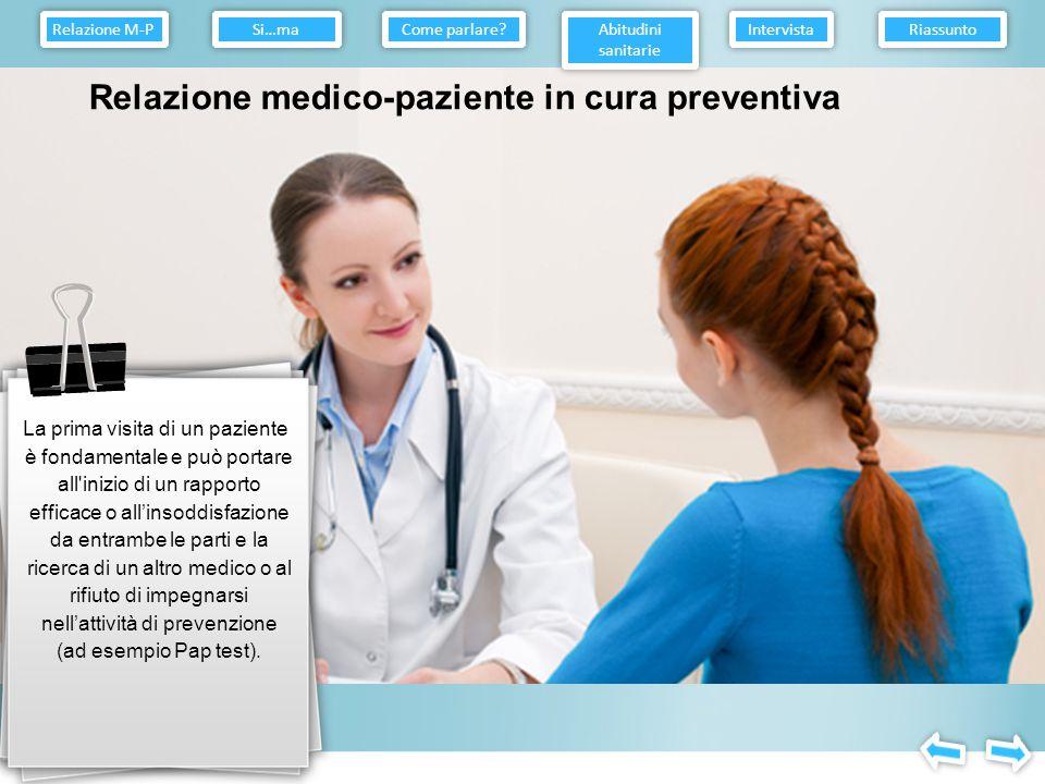 Relazione medico-paziente in cura preventiva Sì, ma...