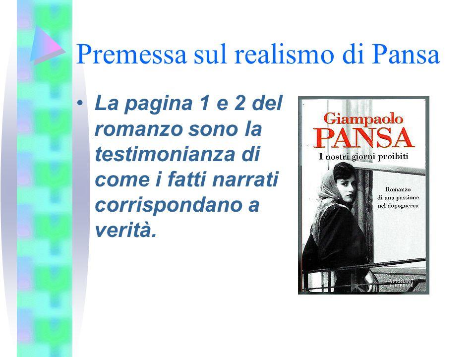 Premessa sul realismo di Pansa La pagina 1 e 2 del romanzo sono la testimonianza di come i fatti narrati corrispondano a verità.
