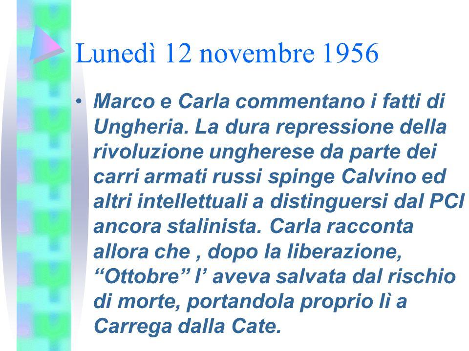Lunedì 12 novembre 1956 Marco e Carla commentano i fatti di Ungheria. La dura repressione della rivoluzione ungherese da parte dei carri armati russi