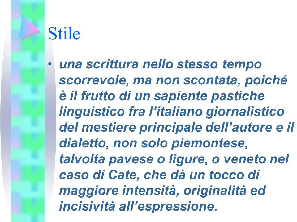 Stile una scrittura nello stesso tempo scorrevole, ma non scontata, poiché è il frutto di un sapiente pastiche linguistico fra l'italiano giornalistic