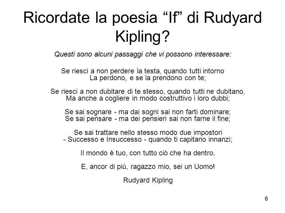 6 Ricordate la poesia If di Rudyard Kipling.