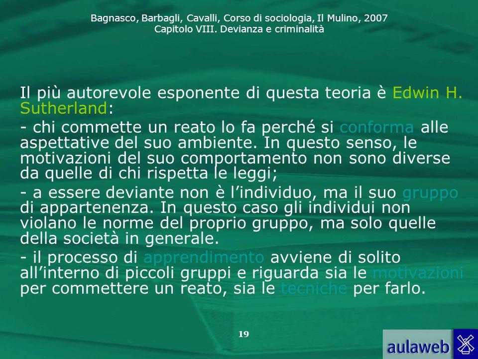 Bagnasco, Barbagli, Cavalli, Corso di sociologia, Il Mulino, 2007 Capitolo VIII. Devianza e criminalità 19 Il più autorevole esponente di questa teori
