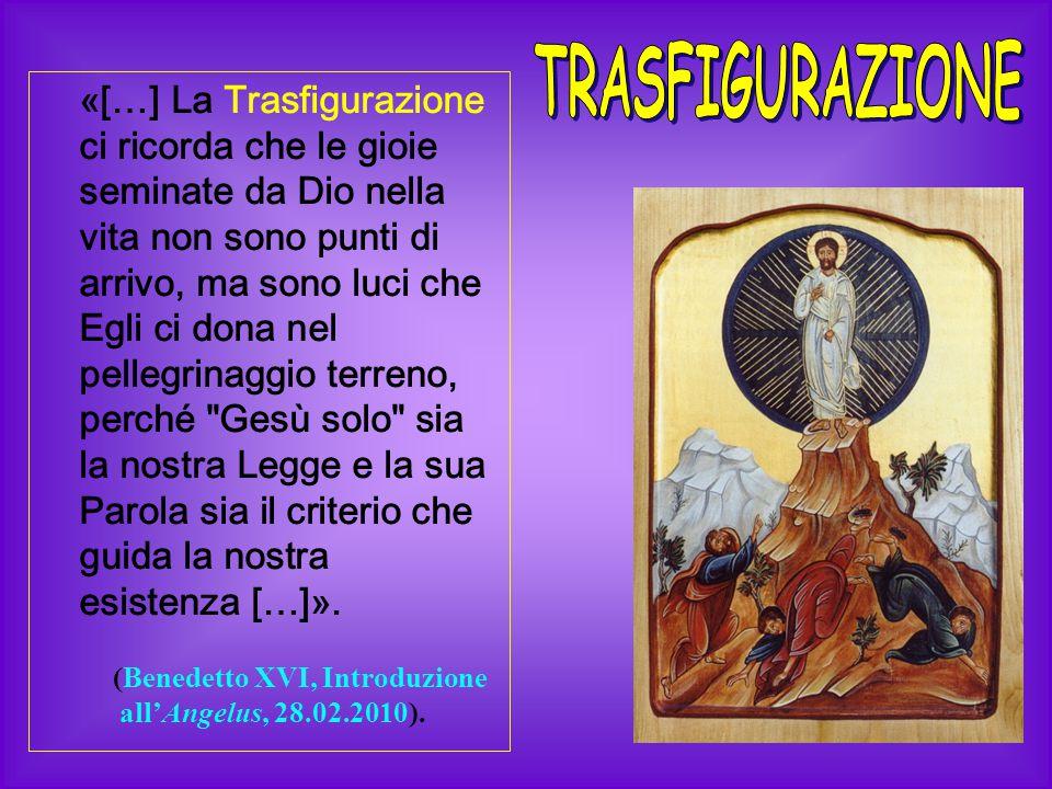 «[…] La Trasfigurazione ci ricorda che le gioie seminate da Dio nella vita non sono punti di arrivo, ma sono luci che Egli ci dona nel pellegrinaggio