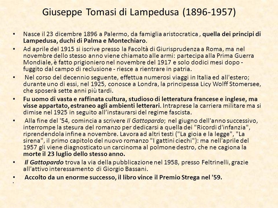 Giuseppe Tomasi di Lampedusa (1896-1957) Nasce il 23 dicembre 1896 a Palermo, da famiglia aristocratica, quella dei principi di Lampedusa, duchi di Pa