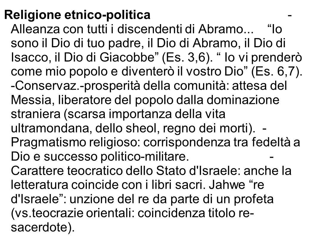 """Religione etnico-politica - Alleanza con tutti i discendenti di Abramo... """"Io sono il Dio di tuo padre, il Dio di Abramo, il Dio di Isacco, il Dio di"""
