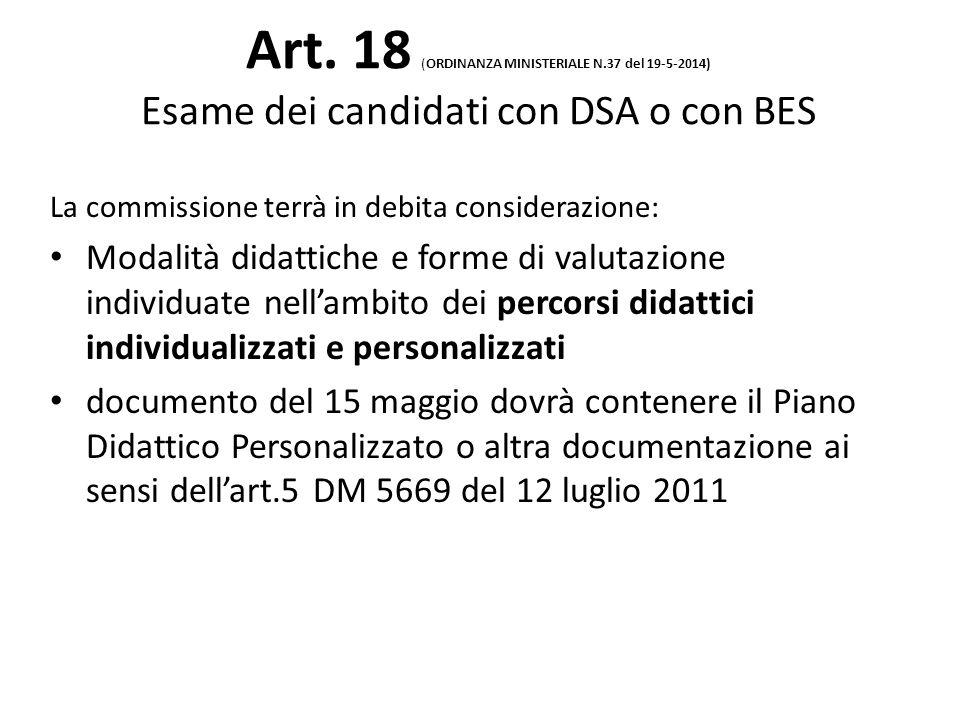 Art. 18 (ORDINANZA MINISTERIALE N.37 del 19-5-2014) Esame dei candidati con DSA o con BES La commissione terrà in debita considerazione: Modalità dida
