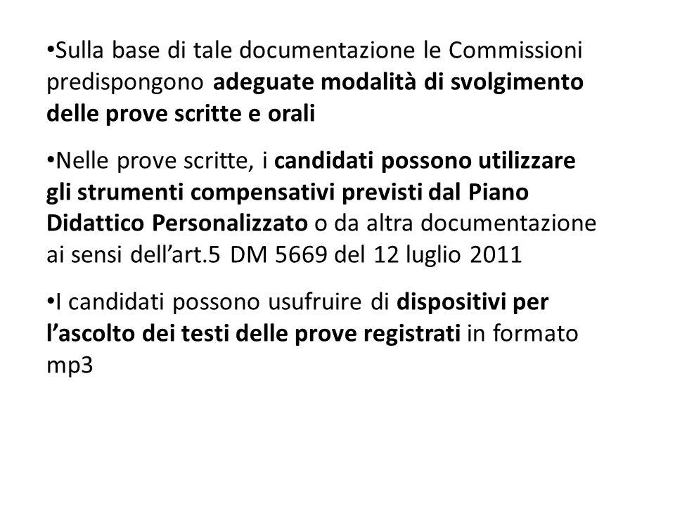 Sulla base di tale documentazione le Commissioni predispongono adeguate modalità di svolgimento delle prove scritte e orali Nelle prove scritte, i can