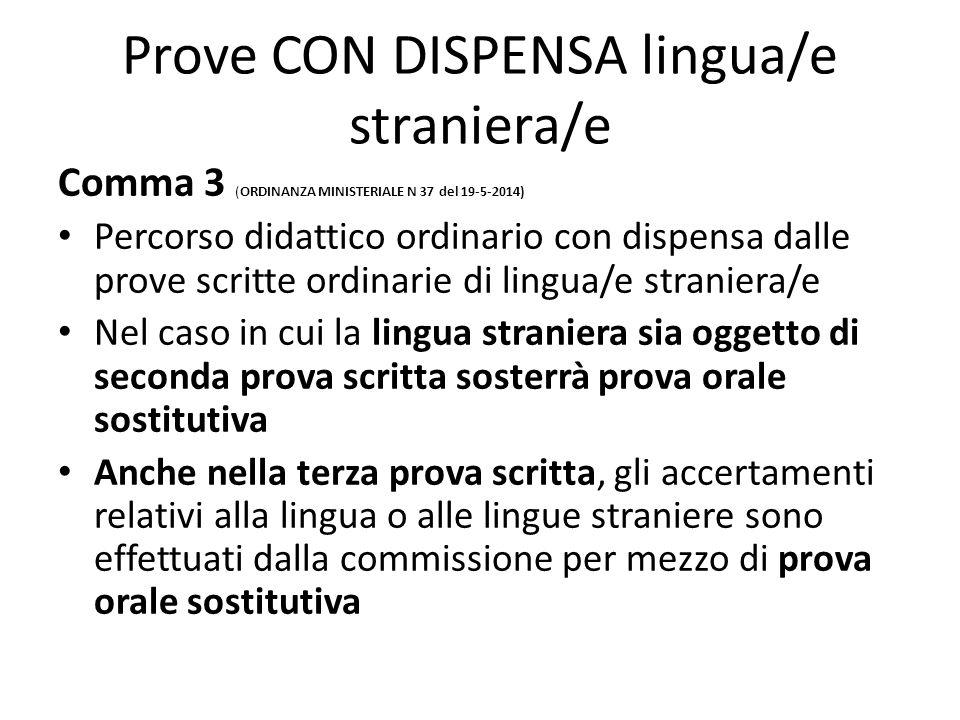 Prove CON DISPENSA lingua/e straniera/e Comma 3 (ORDINANZA MINISTERIALE N 37 del 19-5-2014) Percorso didattico ordinario con dispensa dalle prove scri