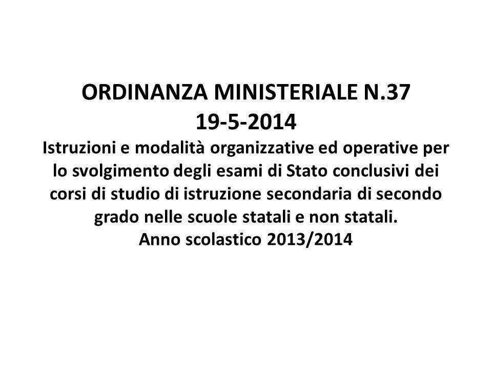 ORDINANZA MINISTERIALE N.37 19-5-2014 Istruzioni e modalità organizzative ed operative per lo svolgimento degli esami di Stato conclusivi dei corsi di