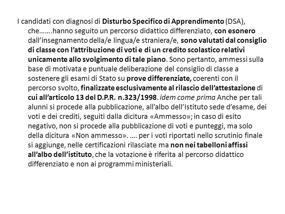 I candidati con diagnosi di Disturbo Specifico di Apprendimento (DSA), che…….hanno seguito un percorso didattico differenziato, con esonero dall'inseg