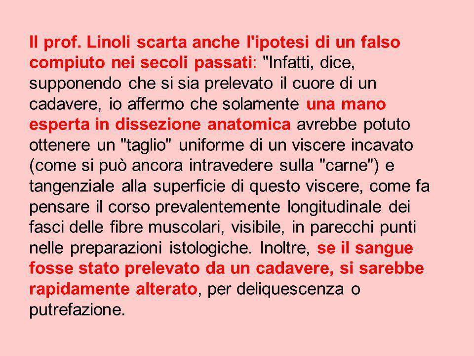Il prof. Linoli scarta anche l'ipotesi di un falso compiuto nei secoli passati: