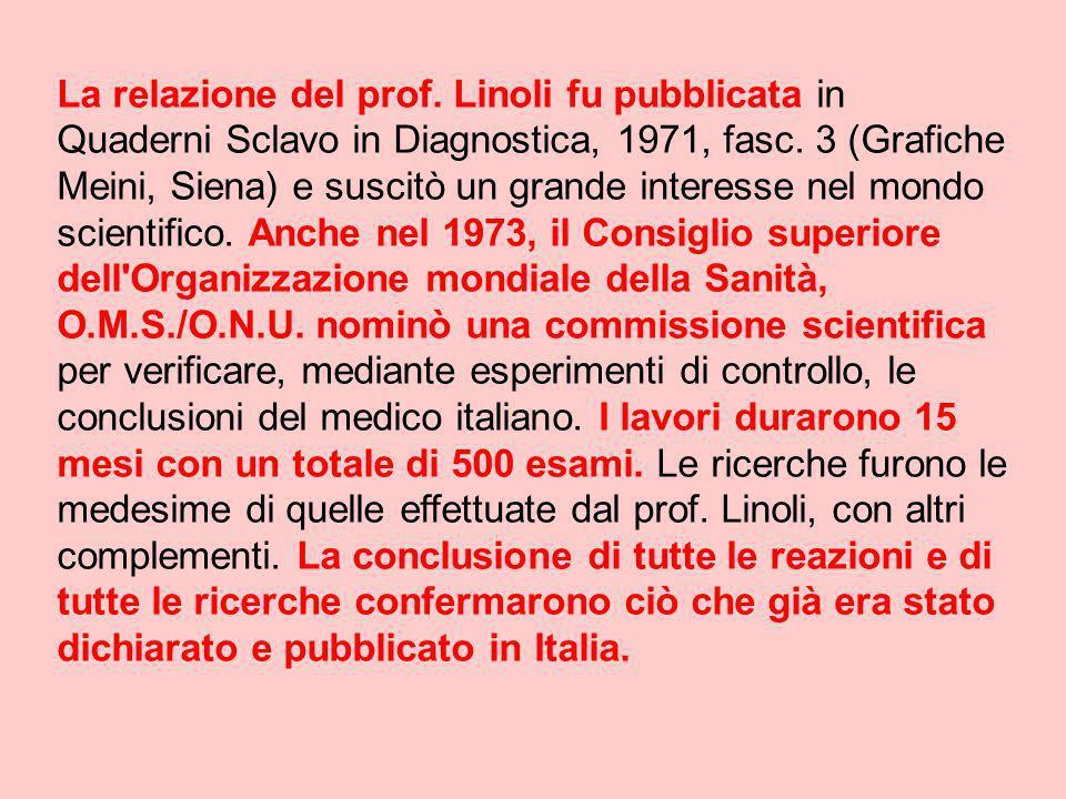 La relazione del prof. Linoli fu pubblicata in Quaderni Sclavo in Diagnostica, 1971, fasc. 3 (Grafiche Meini, Siena) e suscitò un grande interesse nel