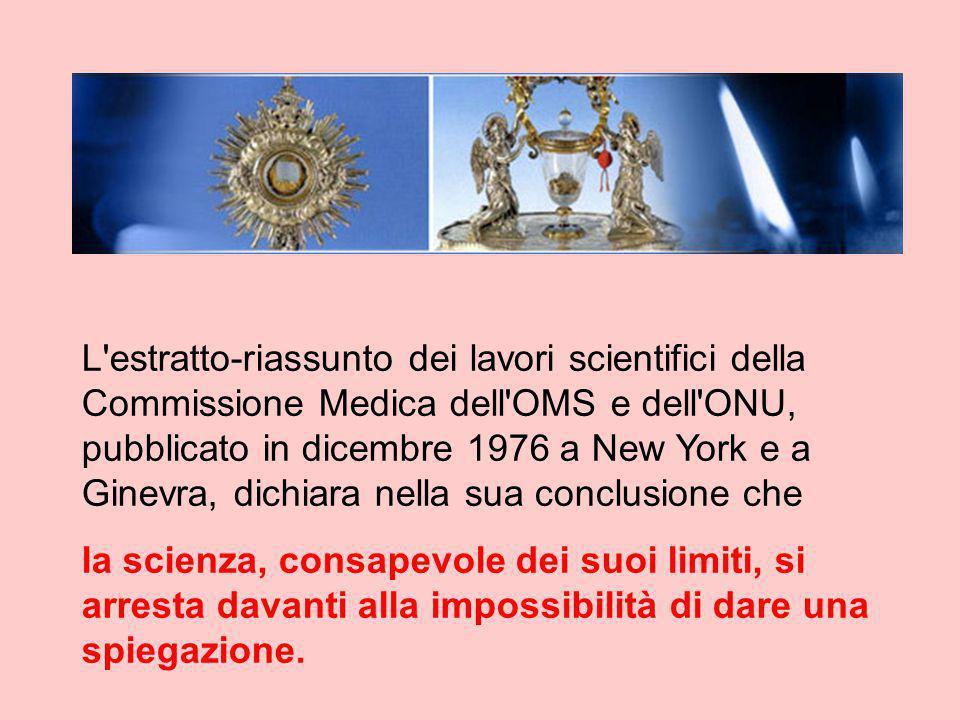 L'estratto-riassunto dei lavori scientifici della Commissione Medica dell'OMS e dell'ONU, pubblicato in dicembre 1976 a New York e a Ginevra, dichiara