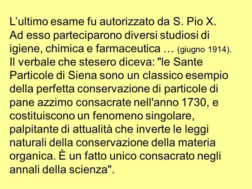 L'ultimo esame fu autorizzato da S. Pio X. Ad esso parteciparono diversi studiosi di igiene, chimica e farmaceutica … (giugno 1914). Il verbale che st