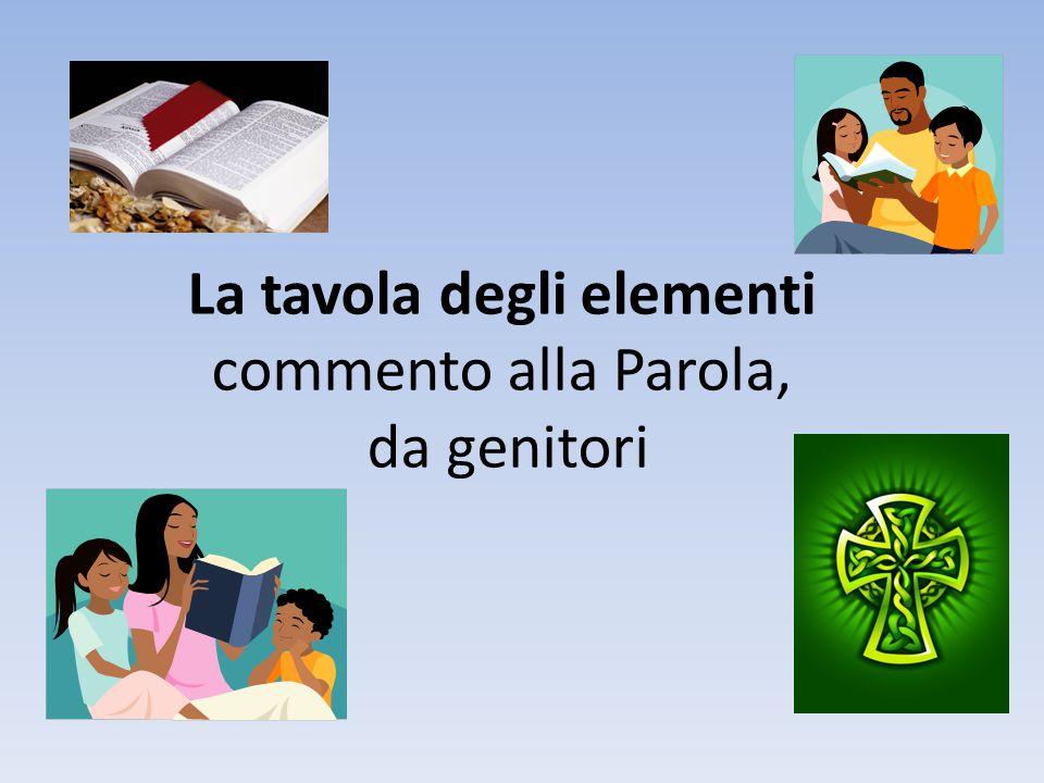 La tavola degli elementi commento alla Parola, da genitori
