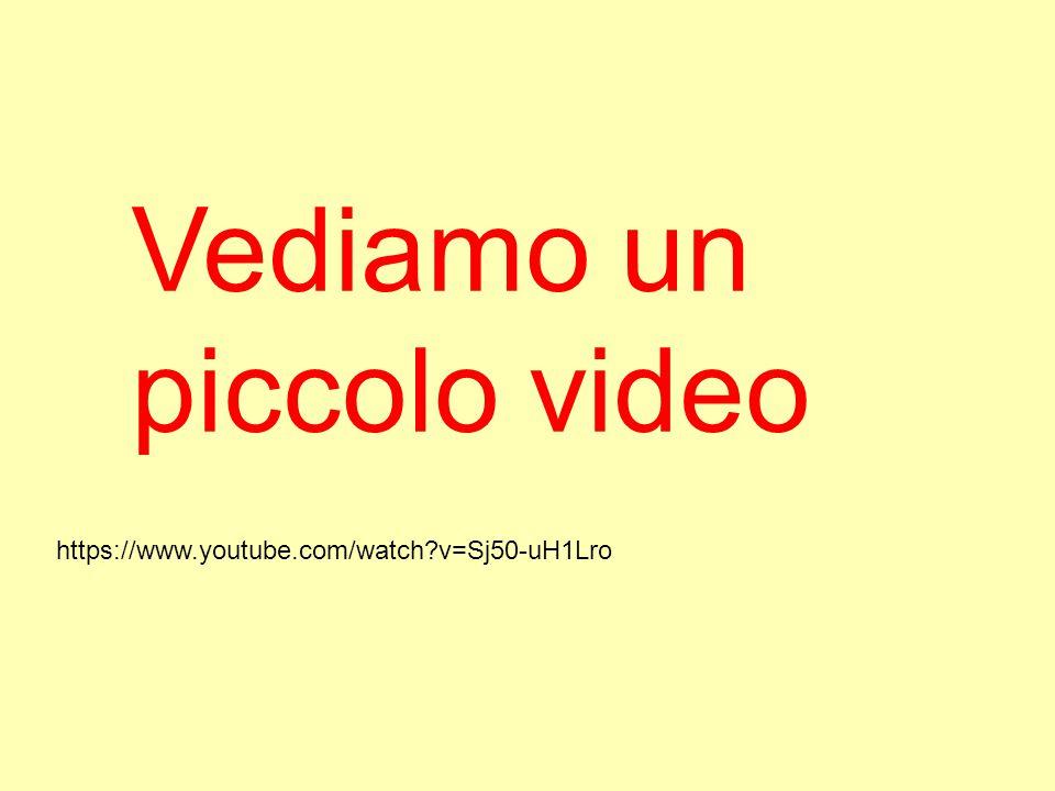 Vediamo un piccolo video https://www.youtube.com/watch?v=Sj50-uH1Lro