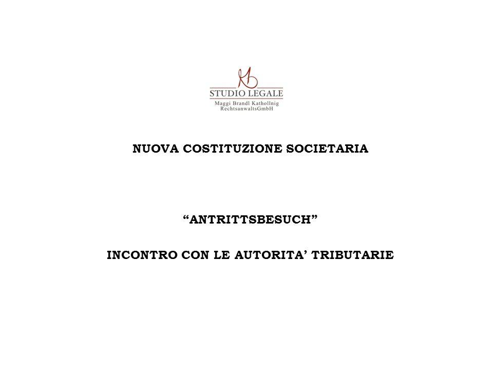 """NUOVA COSTITUZIONE SOCIETARIA """"ANTRITTSBESUCH"""" INCONTRO CON LE AUTORITA' TRIBUTARIE"""