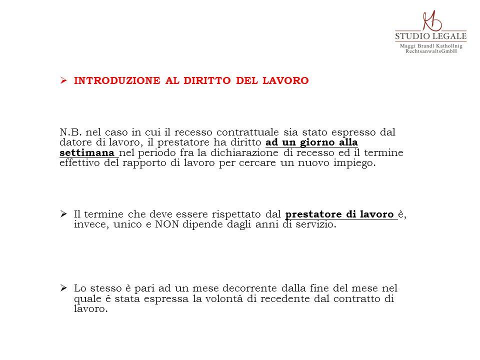  INTRODUZIONE AL DIRITTO DEL LAVORO N.B. nel caso in cui il recesso contrattuale sia stato espresso dal datore di lavoro, il prestatore ha diritto ad