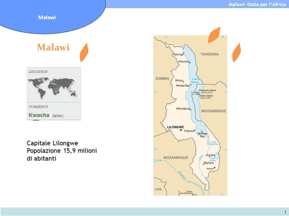 1 Malawi -Ostia per l'Africa Malawi Capitale Lilongwe Popolazione 15,9 milioni di abitanti