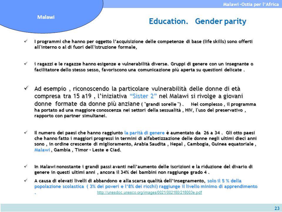 23 Malawi -Ostia per l'Africa Malawi Education. Gender parity I programmi che hanno per oggetto l'acquisizione delle competenze di base (life skills)