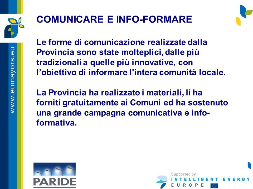 COMUNICARE E INFO-FORMARE Le forme di comunicazione realizzate dalla Provincia sono state molteplici, dalle più tradizionali a quelle più innovative,