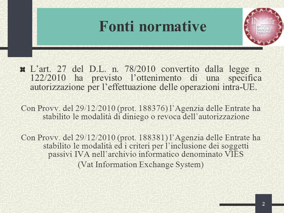 2 Le novità 2005 L'art. 27 del D.L. n. 78/2010 convertito dalla legge n.