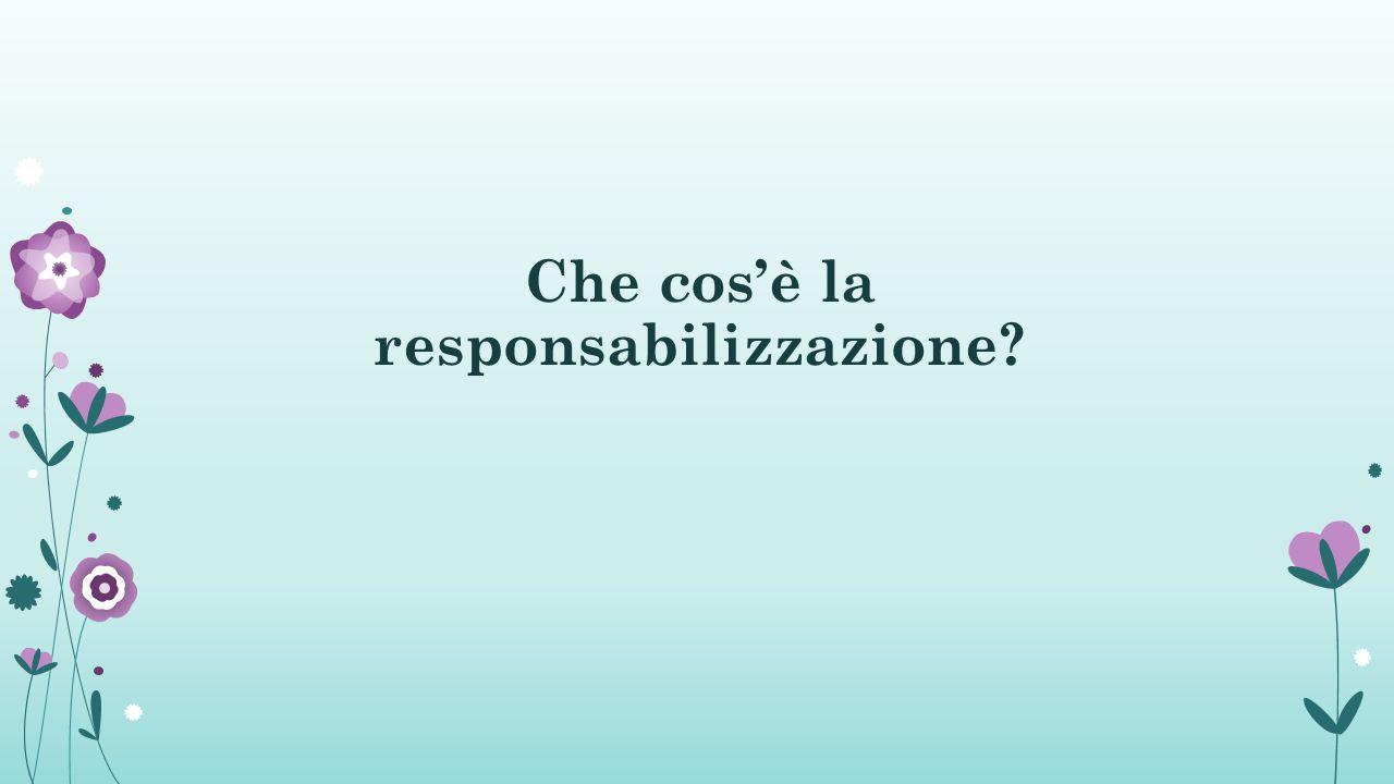 Che cos'è la responsabilizzazione?