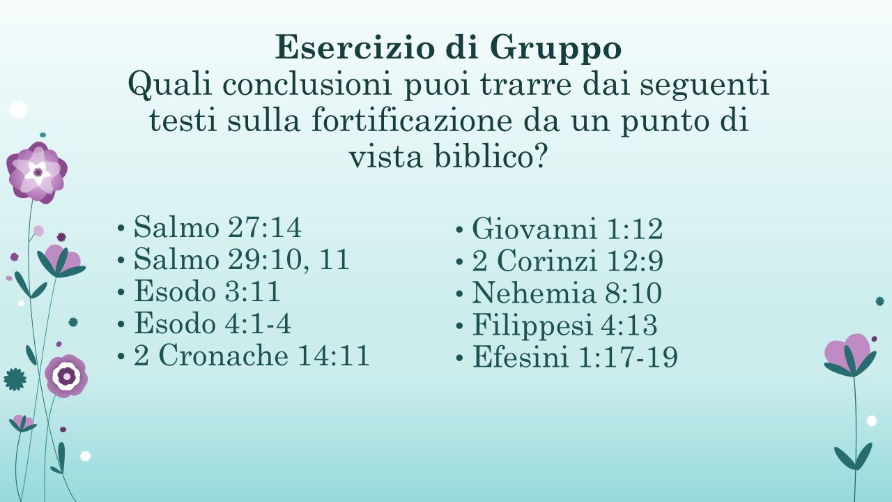 Esercizio di Gruppo Quali conclusioni puoi trarre dai seguenti testi sulla fortificazione da un punto di vista biblico.