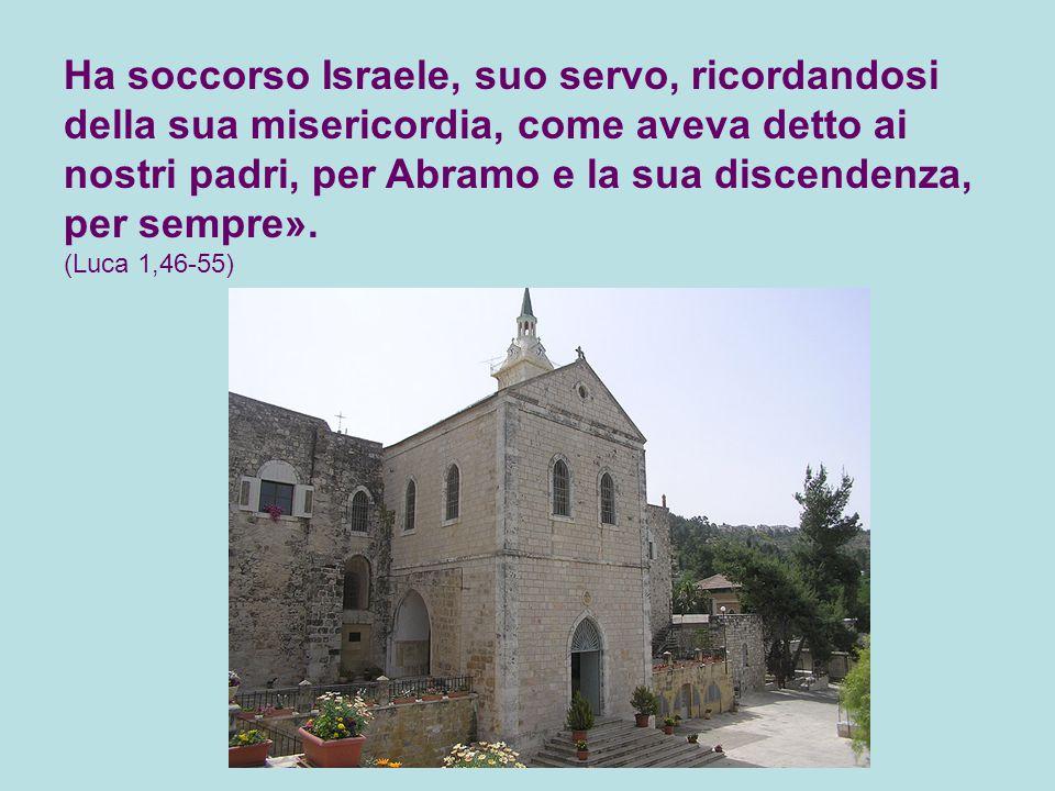 Ha soccorso Israele, suo servo, ricordandosi della sua misericordia, come aveva detto ai nostri padri, per Abramo e la sua discendenza, per sempre».