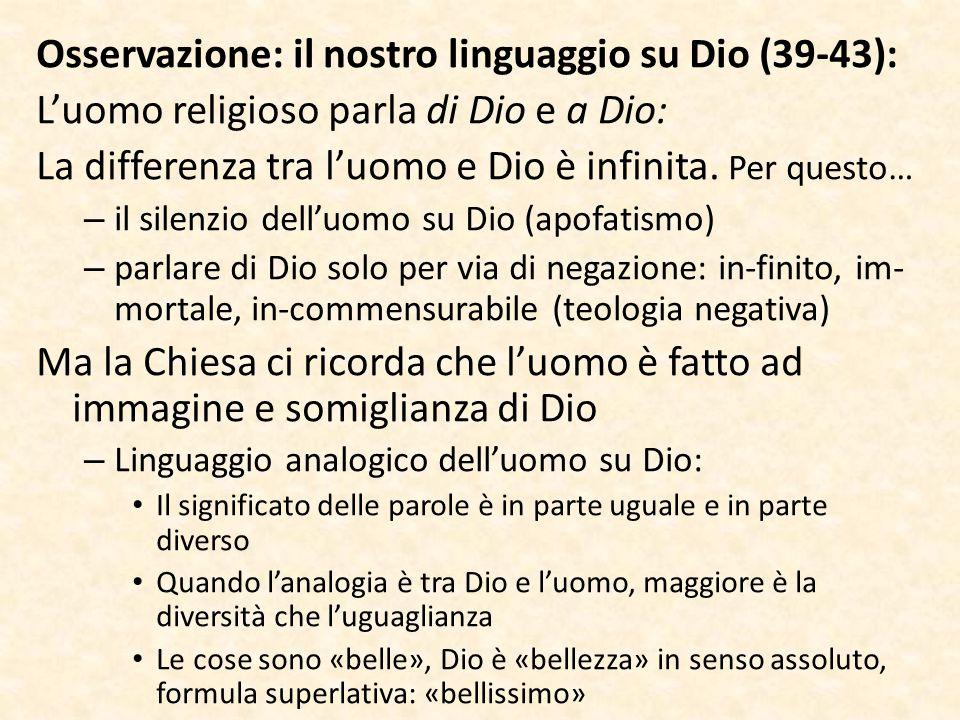 Osservazione: il nostro linguaggio su Dio (39-43): L'uomo religioso parla di Dio e a Dio: La differenza tra l'uomo e Dio è infinita. Per questo… – il