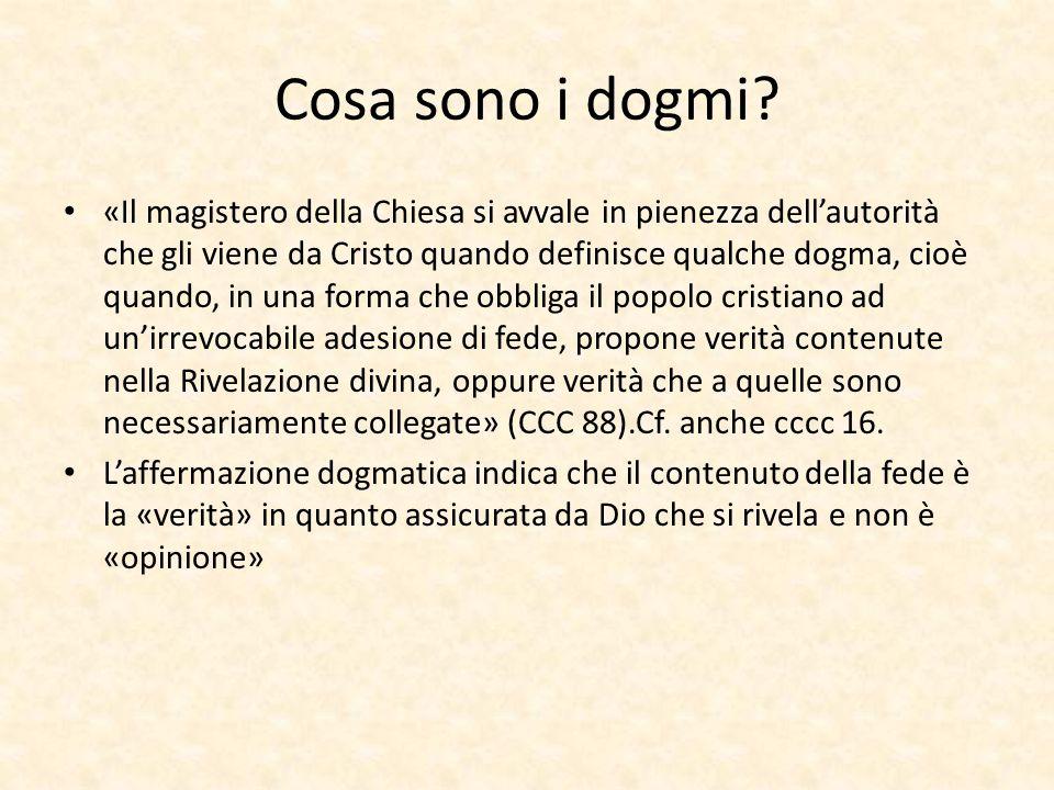 Cosa sono i dogmi? «Il magistero della Chiesa si avvale in pienezza dell'autorità che gli viene da Cristo quando definisce qualche dogma, cioè quando,