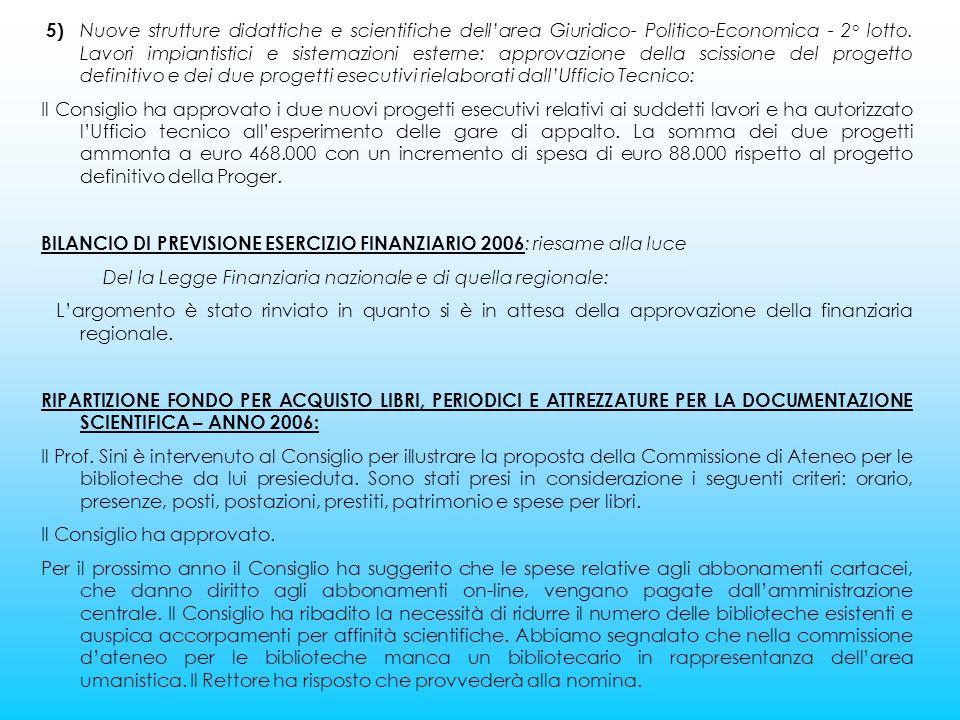 5) Nuove strutture didattiche e scientifiche dell'area Giuridico- Politico-Economica - 2° lotto.