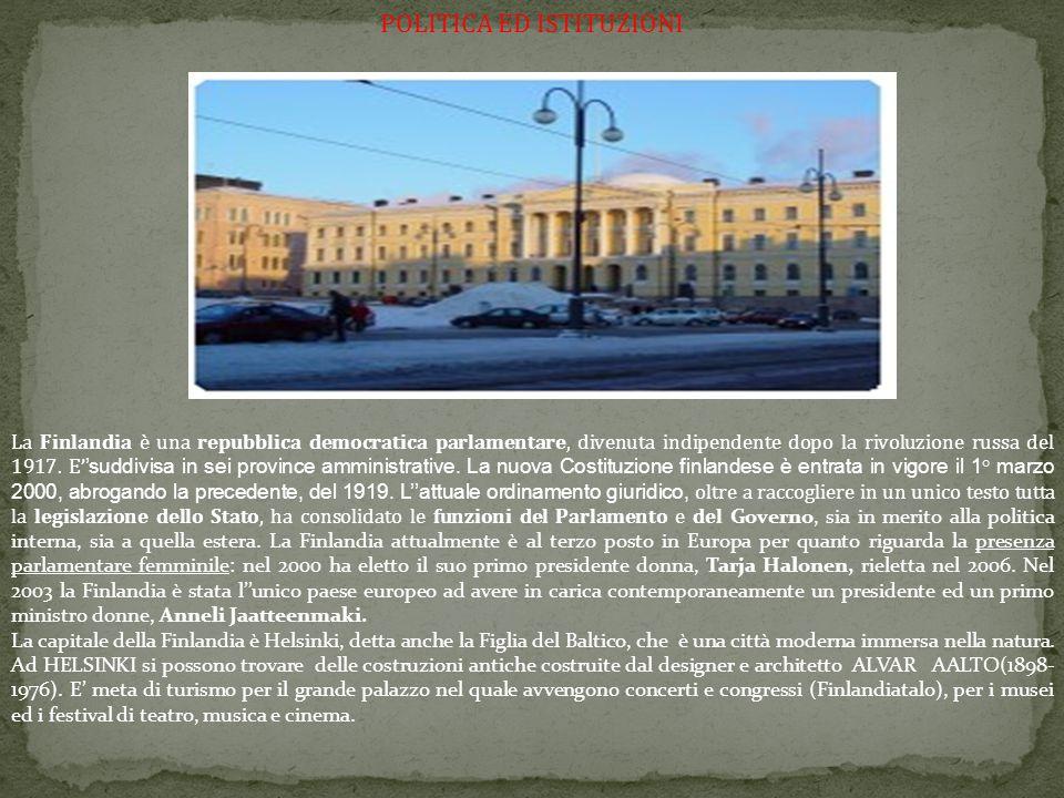 POLITICA ED ISTITUZIONI La Finlandia è una repubblica democratica parlamentare, divenuta indipendente dopo la rivoluzione russa del 1917. E' 'suddivis